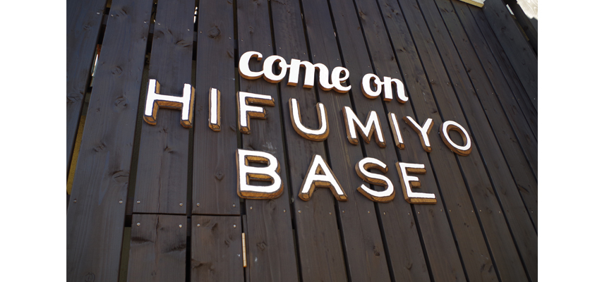 come on HIFUMIYO BASE